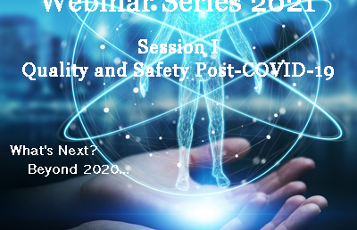 Webinar Series 2021 – Quality and Safety Post-COVID-19